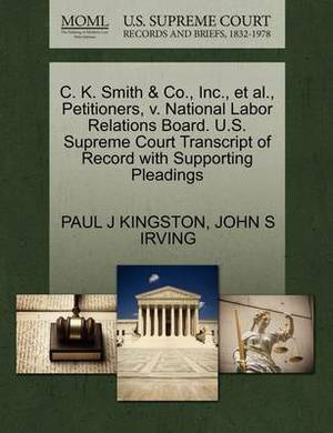 C. K. Smith & Co., Inc., et al., Petitioners, V. National Labor Relations Board. U.S. Supreme Court Transcript of Record with Supporting Pleadings