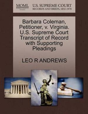 Barbara Coleman, Petitioner, V. Virginia. U.S. Supreme Court Transcript of Record with Supporting Pleadings