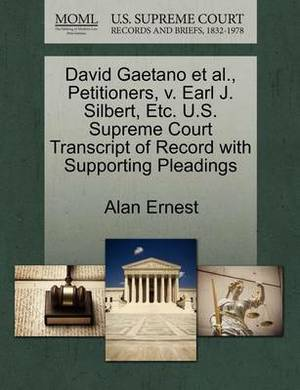 David Gaetano et al., Petitioners, V. Earl J. Silbert, Etc. U.S. Supreme Court Transcript of Record with Supporting Pleadings