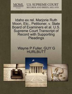 Idaho Ex Rel. Marjorie Ruth Moon, Etc., Petitioner, V. State Board of Examiners et al. U.S. Supreme Court Transcript of Record with Supporting Pleadings