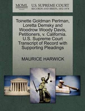 Toinette Goldman Perlman, Loretta Demsky and Woodrow Woody Davis, Petitioners, V. California. U.S. Supreme Court Transcript of Record with Supporting Pleadings