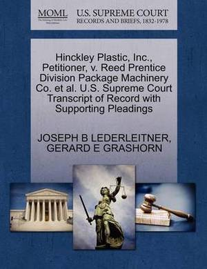 Hinckley Plastic, Inc., Petitioner, V. Reed Prentice Division Package Machinery Co. et al. U.S. Supreme Court Transcript of Record with Supporting Pleadings