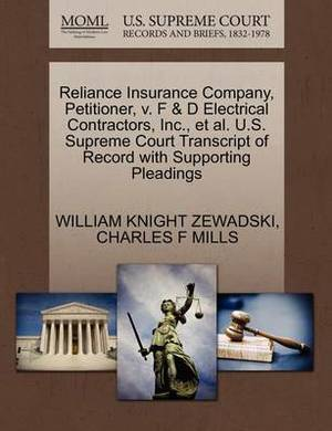 Reliance Insurance Company, Petitioner, V. F & D Electrical Contractors, Inc., et al. U.S. Supreme Court Transcript of Record with Supporting Pleadings