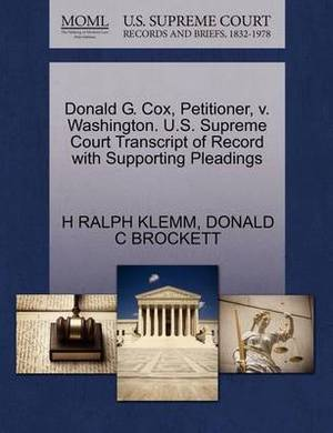 Donald G. Cox, Petitioner, V. Washington. U.S. Supreme Court Transcript of Record with Supporting Pleadings