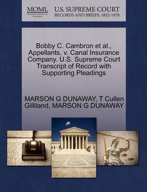 Bobby C. Cambron et al., Appellants, V. Canal Insurance Company. U.S. Supreme Court Transcript of Record with Supporting Pleadings