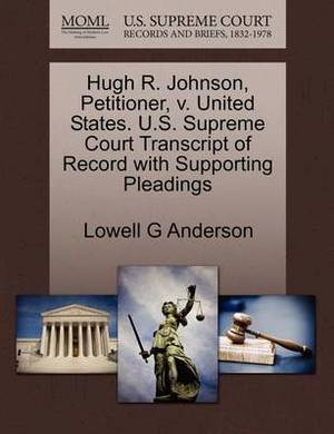 Hugh R. Johnson, Petitioner, V. United States. U.S. Supreme Court Transcript of Record with Supporting Pleadings