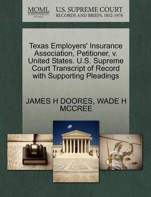 Texas Employers' Insurance Association, Petitioner, V. United States. U.S. Supreme Court Transcript of Record with Supporting Pleadings