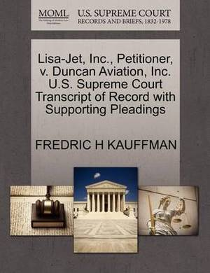 Lisa-Jet, Inc., Petitioner, V. Duncan Aviation, Inc. U.S. Supreme Court Transcript of Record with Supporting Pleadings