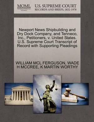 Newport News Shipbuilding and Dry Dock Company, and Tenneco, Inc., Petitioners, V. United States. U.S. Supreme Court Transcript of Record with Supporting Pleadings
