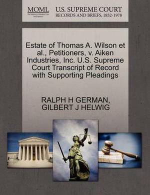 Estate of Thomas A. Wilson et al., Petitioners, V. Aiken Industries, Inc. U.S. Supreme Court Transcript of Record with Supporting Pleadings