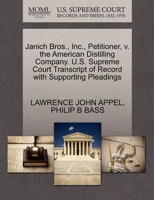 Janich Bros., Inc., Petitioner, V. the American Distilling Company. U.S. Supreme Court Transcript of Record with Supporting Pleadings