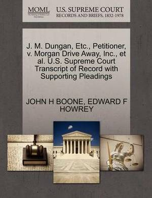 J. M. Dungan, Etc., Petitioner, V. Morgan Drive Away, Inc., et al. U.S. Supreme Court Transcript of Record with Supporting Pleadings