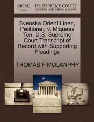 Svenska Orient Linen, Petitioner, V. Miqueas Ten. U.S. Supreme Court Transcript of Record with Supporting Pleadings