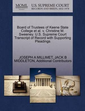 Board of Trustees of Keene State College et al. V. Christine M. Sweeney. U.S. Supreme Court Transcript of Record with Supporting Pleadings