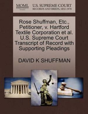 Rose Shuffman, Etc., Petitioner, V. Hartford Textile Corporation et al. U.S. Supreme Court Transcript of Record with Supporting Pleadings