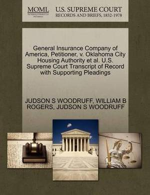 General Insurance Company of America, Petitioner, V. Oklahoma City Housing Authority et al. U.S. Supreme Court Transcript of Record with Supporting Pleadings