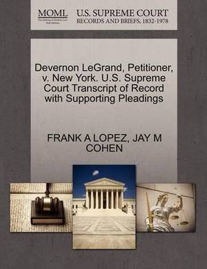 Devernon Legrand, Petitioner, V. New York. U.S. Supreme Court Transcript of Record with Supporting Pleadings