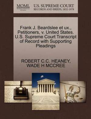 Frank J. Beardslee Et UX., Petitioners, V. United States. U.S. Supreme Court Transcript of Record with Supporting Pleadings