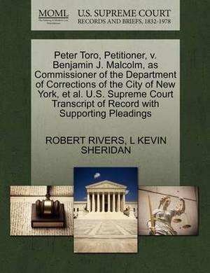 Peter Toro, Petitioner, V. Benjamin J. Malcolm, as Commissioner of the Department of Corrections of the City of New York, et al. U.S. Supreme Court Transcript of Record with Supporting Pleadings