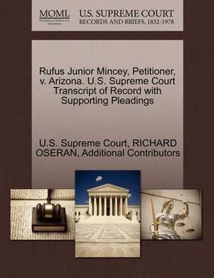 Rufus Junior Mincey, Petitioner, V. Arizona. U.S. Supreme Court Transcript of Record with Supporting Pleadings