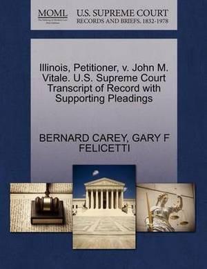 Illinois, Petitioner, V. John M. Vitale. U.S. Supreme Court Transcript of Record with Supporting Pleadings