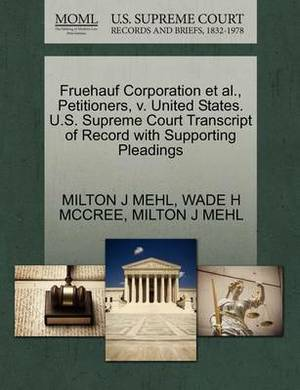 Fruehauf Corporation et al., Petitioners, V. United States. U.S. Supreme Court Transcript of Record with Supporting Pleadings