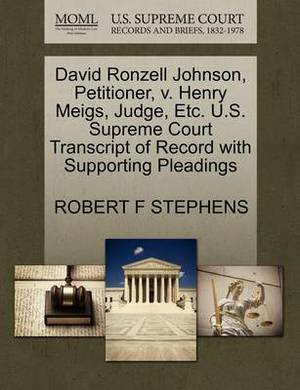 David Ronzell Johnson, Petitioner, V. Henry Meigs, Judge, Etc. U.S. Supreme Court Transcript of Record with Supporting Pleadings