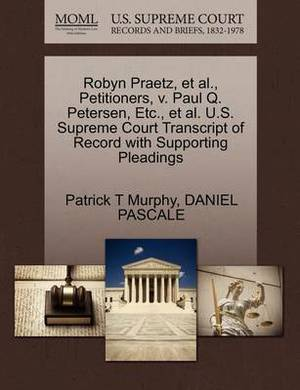 Robyn Praetz, et al., Petitioners, V. Paul Q. Petersen, Etc., et al. U.S. Supreme Court Transcript of Record with Supporting Pleadings