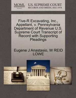 Five-R Excavating, Inc., Appellant, V. Pennsylvania Department of Revenue U.S. Supreme Court Transcript of Record with Supporting Pleadings