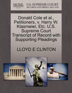 Donald Cole et al., Petitioners, V. Harry W. Klasmeier, Etc. U.S. Supreme Court Transcript of Record with Supporting Pleadings