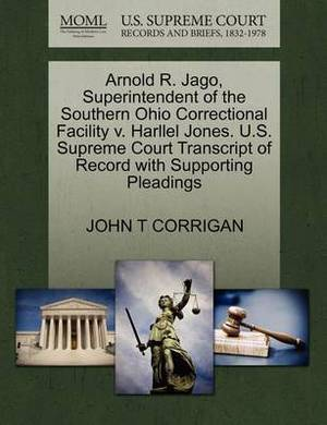 Arnold R. Jago, Superintendent of the Southern Ohio Correctional Facility V. Harllel Jones. U.S. Supreme Court Transcript of Record with Supporting Pleadings