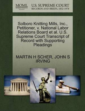 Solboro Knitting Mills, Inc., Petitioner, V. National Labor Relations Board et al. U.S. Supreme Court Transcript of Record with Supporting Pleadings