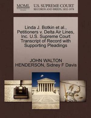 Linda J. Botkin et al., Petitioners V. Delta Air Lines, Inc. U.S. Supreme Court Transcript of Record with Supporting Pleadings