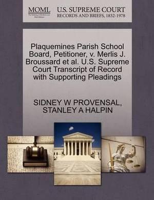 Plaquemines Parish School Board, Petitioner, V. Merlis J. Broussard et al. U.S. Supreme Court Transcript of Record with Supporting Pleadings