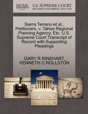 Sierra Terreno et al., Petitioners, V. Tahoe Regional Planning Agency, Etc. U.S. Supreme Court Transcript of Record with Supporting Pleadings