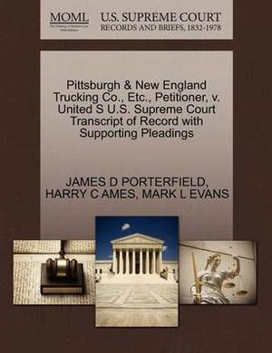 Pittsburgh & New England Trucking Co., Etc., Petitioner, V. United S U.S. Supreme Court Transcript of Record with Supporting Pleadings