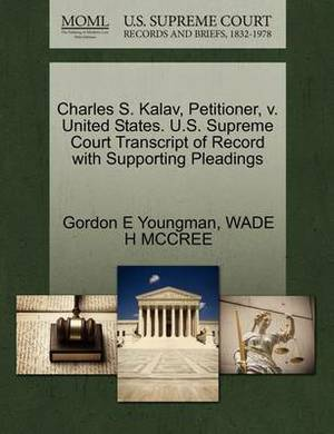 Charles S. Kalav, Petitioner, V. United States. U.S. Supreme Court Transcript of Record with Supporting Pleadings