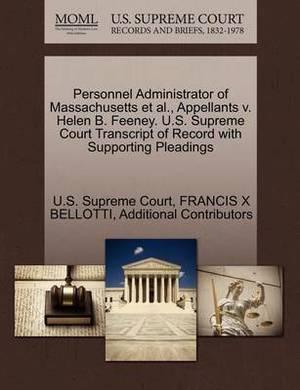 Personnel Administrator of Massachusetts et al., Appellants V. Helen B. Feeney. U.S. Supreme Court Transcript of Record with Supporting Pleadings