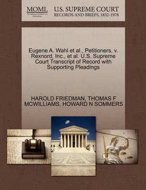 Eugene A. Wahl et al., Petitioners, V. Rexnord, Inc., et al. U.S. Supreme Court Transcript of Record with Supporting Pleadings