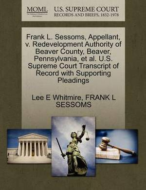 Frank L. Sessoms, Appellant, V. Redevelopment Authority of Beaver County, Beaver, Pennsylvania, et al. U.S. Supreme Court Transcript of Record with Supporting Pleadings