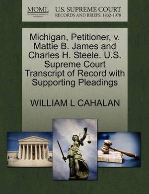 Michigan, Petitioner, V. Mattie B. James and Charles H. Steele. U.S. Supreme Court Transcript of Record with Supporting Pleadings