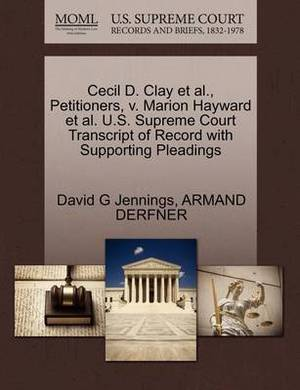 Cecil D. Clay et al., Petitioners, V. Marion Hayward et al. U.S. Supreme Court Transcript of Record with Supporting Pleadings