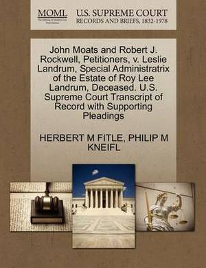 John Moats and Robert J. Rockwell, Petitioners, V. Leslie Landrum, Special Administratrix of the Estate of Roy Lee Landrum, Deceased. U.S. Supreme Court Transcript of Record with Supporting Pleadings