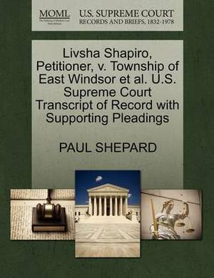 Livsha Shapiro, Petitioner, V. Township of East Windsor et al. U.S. Supreme Court Transcript of Record with Supporting Pleadings