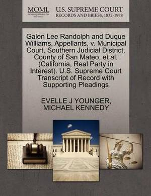 Galen Lee Randolph and Duque Williams, Appellants, V. Municipal Court, Southern Judicial District, County of San Mateo, et al. (California, Real Party in Interest). U.S. Supreme Court Transcript of Record with Supporting Pleadings