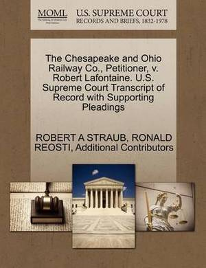 The Chesapeake and Ohio Railway Co., Petitioner, V. Robert LaFontaine. U.S. Supreme Court Transcript of Record with Supporting Pleadings