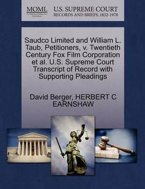 Saudco Limited and William L. Taub, Petitioners, V. Twentieth Century Fox Film Corporation et al. U.S. Supreme Court Transcript of Record with Supporting Pleadings