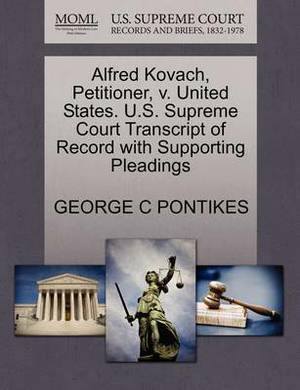 Alfred Kovach, Petitioner, V. United States. U.S. Supreme Court Transcript of Record with Supporting Pleadings