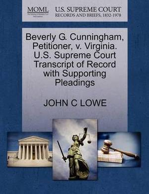 Beverly G. Cunningham, Petitioner, V. Virginia. U.S. Supreme Court Transcript of Record with Supporting Pleadings