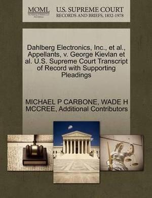 Dahlberg Electronics, Inc., et al., Appellants, V. George Kievlan et al. U.S. Supreme Court Transcript of Record with Supporting Pleadings